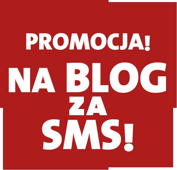 Promocja! Na blog za SMS!