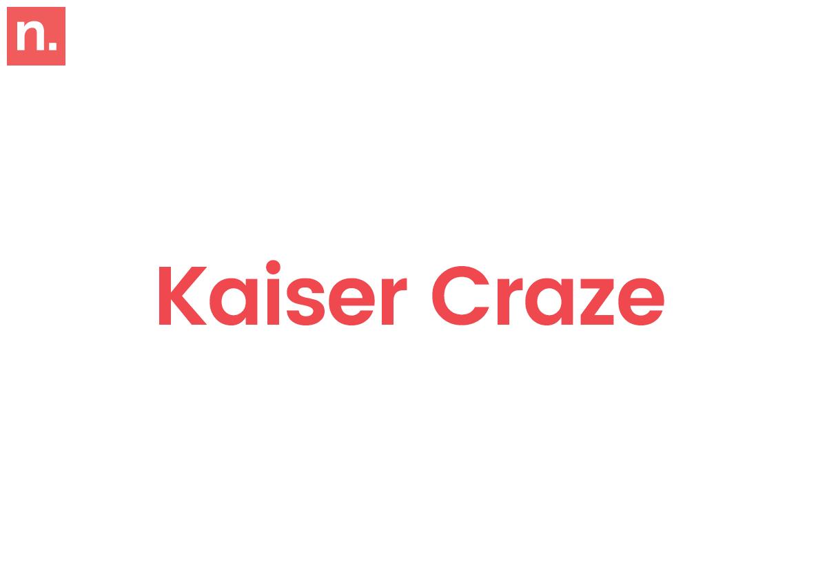 Kaiser Craze