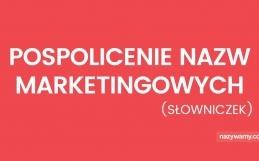 Pospolicenie nazw marketingowych